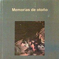 Libros: MEMORIAS DE OTOÑO - REGIS IGLESIAS RAMÍREZ.. Lote 52190356