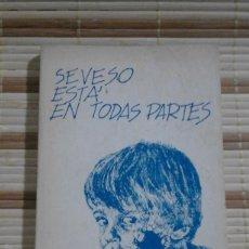 Libros: SEVESO ESTÁ EN TODAS PARTES - GRUPO DE TRABAJO DE SEVESO - 1ª EDICIÓN 1977. Lote 66144838