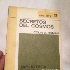 Libros: ANTIGUO LIBRO SECRETOS DEL COSMOS ESCRITO POR COLIN A. ROMAN EDITORIAL SALVAT AÑO 1969 . Lote 66923222