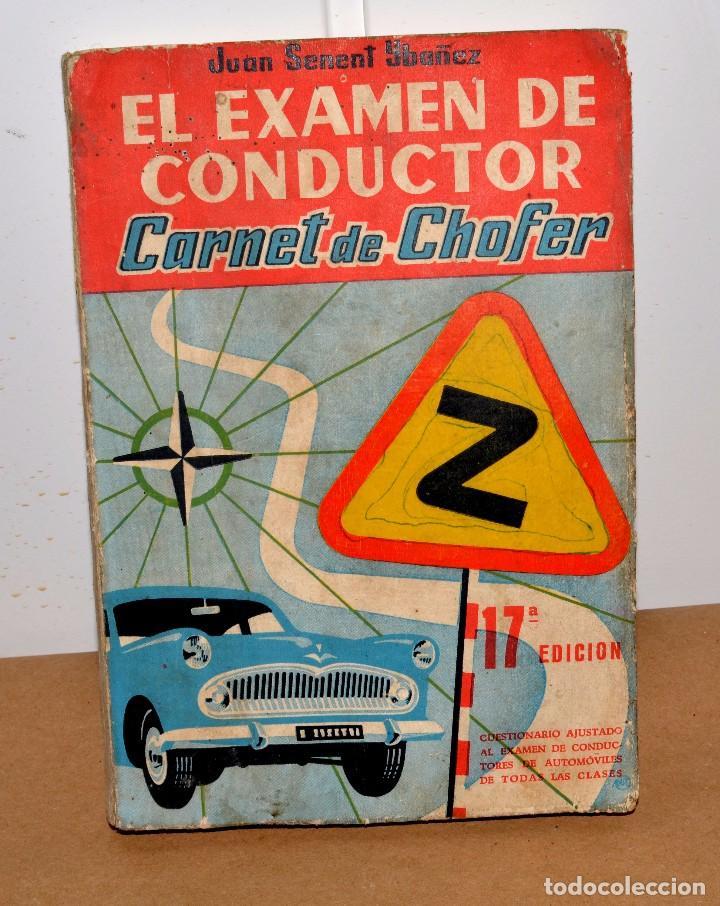 LIBRO EL EXAMEN DE CONDUCTOR CARNET DE CHOFER, POR JUAN SENENT, IBÁÑEZ, VINTAGE segunda mano