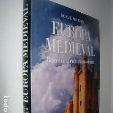 Libros: EUROPA MEDIEVAL RAICES DE LA CULTURA MODERNA DONALD MATTHEW ATLAS CULTURALES DEL MUNDO. Lote 67290589