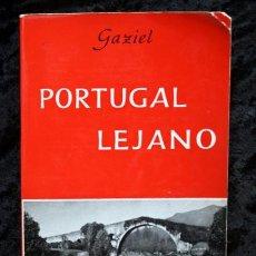 Libros: PORTUGAL LEJANO - GAZIEL - EDHASA - 1964. Lote 67482661