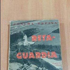 Libros: RETA-GUARDIA, CONCHA ESPINA. LIBRERIA INTERNACIONAL, SAN SEBASTIAN 1937.. Lote 67716245