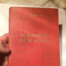 Libros: ANTIGUO LIBRO EL GOBIERNO DE SI MISMO I ESCRITO POR A. EYMIEU EDITORIAL GUSTAVO GILI . Lote 68298833