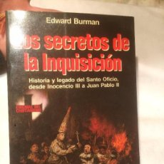 Libros: ANTIGUO LIBRO LOS SECRETOS DE LA INQUISICIÓN ESCRITO POR EDWARD BURMAN AÑO 1988. Lote 68324557