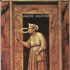 Libros: ANDRÉ VAUCHEZ, LA ESPIRITUALIDAD DEL OCCIDENTE MEDIEVAL, EDITORIAL CÁTEDRA, MADRID, 2001 . Lote 68398817
