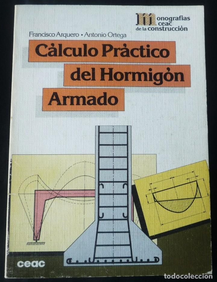 CALCULO PRACTICO DEL HORMIGON ARMADO. DE EDICIONES CEAC (Libros sin clasificar)