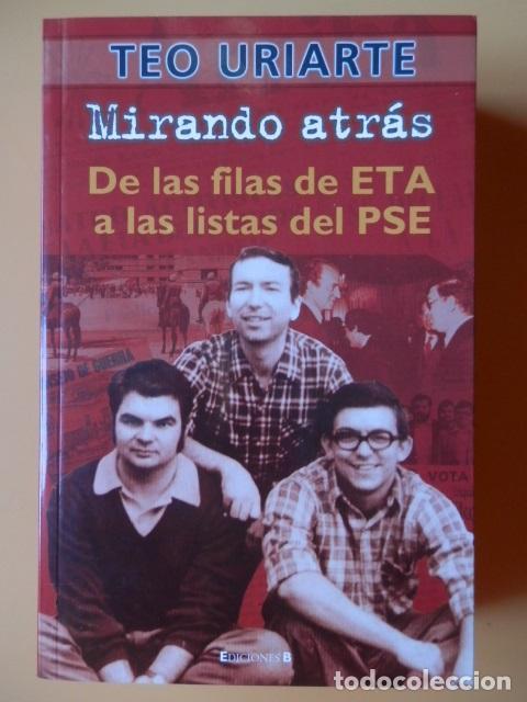 MIRANDO ATRÁS. DE LAS FILAS DE ETA A LAS LISTAS DEL PSE - TEO URIARTE (Libros sin clasificar)