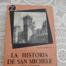 Libros: LA HISTORIA DE SAN MICHELE - AXEL MUNTHE - EDITORIAL JUVENTUD. Lote 222250901