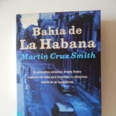Libros: BAHÍA DE LA HABANA - MARTIN CRUZ SMITH. Lote 66443570