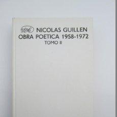 Libros: NICOLÁS GUILLÉN OBRA POÉTICA TOMO II - NICOLÁS GUILLÉN. Lote 69055219
