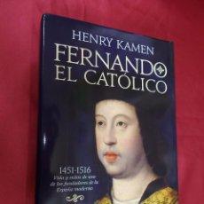 Libros: FERNANDO EL CATÓLICO. HENRY KAMEN. LA ESFERA DE LOS LIBROS. 2015. 1ª EDICIÓN,. Lote 69115461