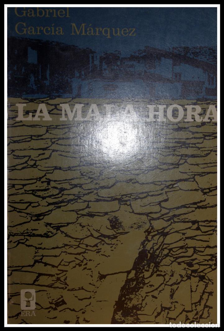 LA MALA HORA (SEGÚN EL AUTOR LA VERDADERA PRIMERA EDICIÓN) - GABRIEL GARCÍA MARQUEZ (Libros sin clasificar)