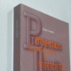 Libros: PROYECTOS :DIRECCIÓN Y REDACCIÓN. CONTIENE UN CD. MIGUEL FAJARDO. ISBN: 8439135025. Lote 69309145