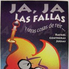 Libros: RAFAEL CONTRERAS JUESAS - JA, JA, LAS FALLAS Y OTRAS COSAS DE REIR... CARENA, 2012.. Lote 69362457