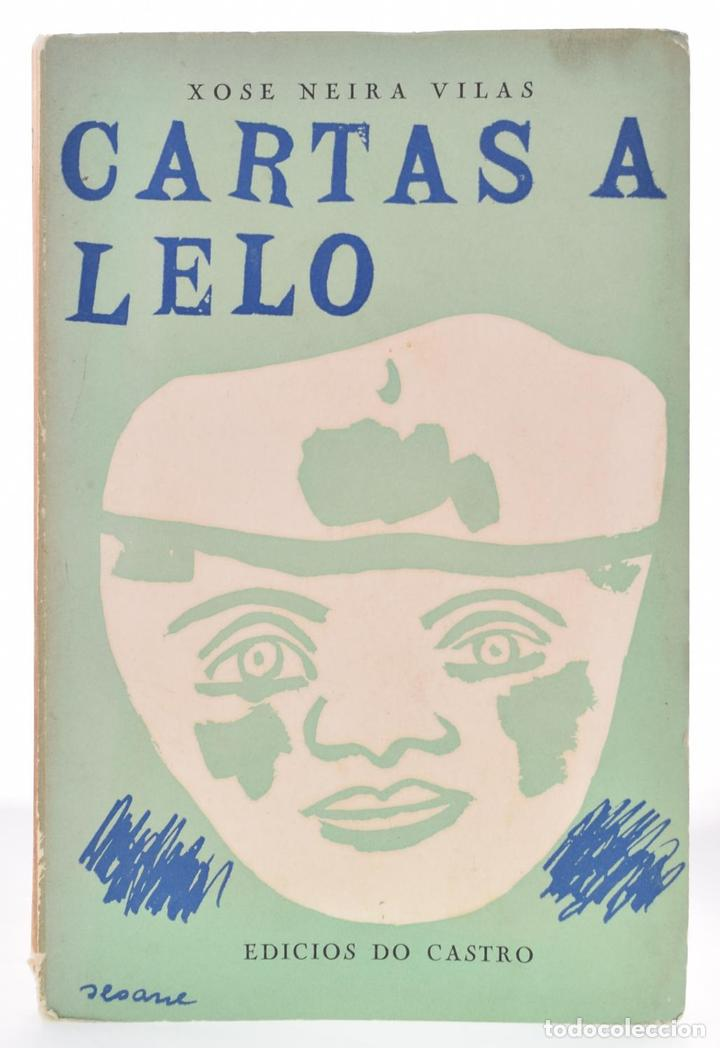 CARTAS A LELO (FIRMA Y DEDICATORIA AUTÓGRAFAS) - NEIRA VILAS, XOSÉ (Libros sin clasificar)