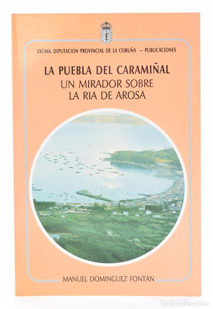 LA PUEBLA DEL CARAMIÑAL. UN MIRADOR SOBRE LA RÍA DE AROSA (CONTORNOS GEOGRÁFICOS-HISTORIA-TRADICIONE (Libros sin clasificar)