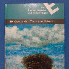 Libros: LA ENCICLOPEDIA DEL ESTUDIANTE. SANTILLANA. EL PAIS.TOMO 10.CIENCIAS DE LA TIERRA Y DEL UNIVERSO.. Lote 69791841