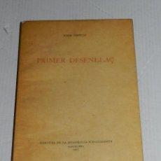 Libros: JOAN VINYOLI - PRIMER DESENLLAÇ , EDICIONS RESIDENCIA D'ESTUDIANTS 1937 1 EDC, DEDICATORIA AUTOGRAFA. Lote 69825909