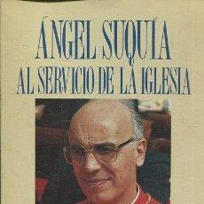 Libros: SUQUIA ANGEL. - AL SERVICIO DE LA IGLESIA.. Lote 69944445