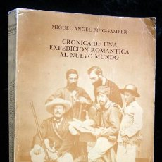 Libros: CRONICA DE UNA EXPEDICION ROMANTICA AL NUEVO MUNDO - MIGUEL ANGEL PIUG - SAMPER . Lote 69982237