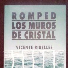 Libros: ROMPED LOS MUROS DE CRISTAL. VICENTE RIBELLES. MUNDIBOOK. JAVEA. 1998. Lote 70199265