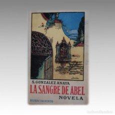 Libros: LA SANGRE DE ABEL - GONZALEZ ANAYA, S. Lote 54238831
