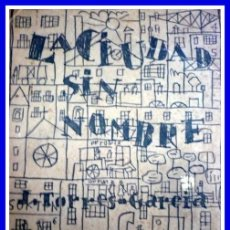 Libros: CIUDAD SIN NOMBRE - JOAQUÍN TORRES GARCÍA - PRIMERA EDICIÓN.. Lote 70533065