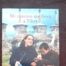 Libros: MI CAMINO ME LLEVA À TIBET. SABRIYETENBERKEN. MAEVA 2004. Lote 70693637