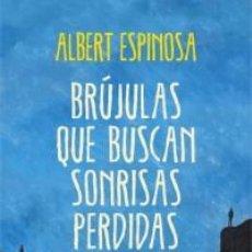 Libros: NARRATIVA. CONTEMPORÁNEA. BRÚJULAS QUE BUSCAN SONRISAS PERDIDAS - ALBERT ESPINOSA. Lote 71113785