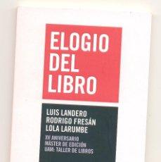 Libros: ELOGIO DEL LIBRO -LUIS LANDERO, RODRIGO FRESÁN Y LOLA LARUMBE- ENVÍO: 1,30 € *.. Lote 71478115