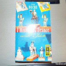Libros: L' HISTOIRE DE FRANCE. RACONTÉE A JULIETTE. JEAN DUCHÉ. 1954. Lote 71919647