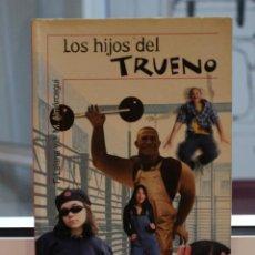 Libros: LOS HIJOS DEL TRUENO, LALANA - ALMARCEGUI. ALFAGUARA 2004. Lote 72246211