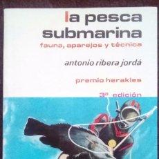 Libros: LA PESCA SUBMARINA. FAUNA, APAREJOS Y TECNICA. ANTONIO RIBERA JORDA. COLECCION HERAKLES. . Lote 72283451