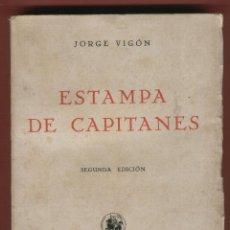 Libros: ESTAMPA DE CAPITANES JORGE VIGÓN EDIT CULTURA ESPAÑOLA 261 PAGINAS MADRID 1940 LE 1552. Lote 72460575