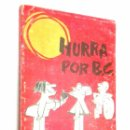Libros: HURRA POR B.C. EDAD DE PIEDRA *** J. HART. Lote 73778939
