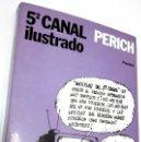Libros: 5° CANAL ILUSTRADO PERICH *** COLECCION FABULA N° 144. Lote 73779739