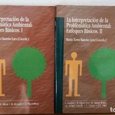 Libros: LA INTERPRETACION DE LA PROBLEMATICA AMBIENTAL: ENFOQUES BASICOS TOMOS I Y II. MARIA NOVO/RAMON LARA. Lote 73809971