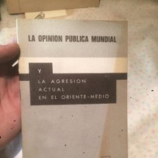 Libros: ANTIGUO LIBRO LA OPINION PUBLICA MUNDIAL Y AGRESION ACTUAL EN EL ORIENTE MEDIO AÑO 1970 . Lote 74105983