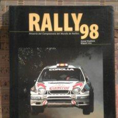 Libros: RALLY 98 - ANUARIO DEL CAMPEONATO DEL MUNDO DE RALLIES - JOSEP VILAPLANA Y MIQUEL LISO. Lote 74191667