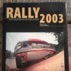 Libros: RALLY 2003 - ANUARIO DEL CAMPEONATO DEL MUNDO DE RALLIES - JOSEP VILAPLANA Y MIQUEL LISO. Lote 74192131