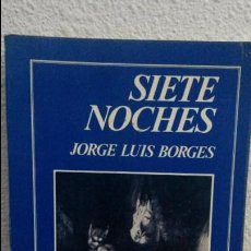 Libros: SIETE NOCHES. JORGE LUIS BORGES. TIERRA FIRME. FONDO DE CULTURA ECONOMICA 1980.. Lote 75159799