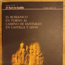 Libros: EL ROMÁNICO EN TORNO AL CAMINO DE SANTIAGO EN CASTILLA Y LEÓN - ARNÁIZ ALONSO, BENITO / RODRIGO MATE. Lote 75446591
