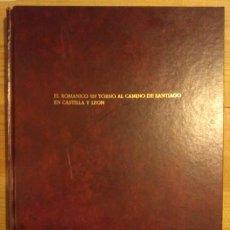 Libros: EL ROMÁNICO EN TORNO AL CAMINO DE SANTIAGO EN CASTILLA Y LEÓN - ARNÁIZ ALONSO, BENITO / RODRIGO MATE. Lote 75446735