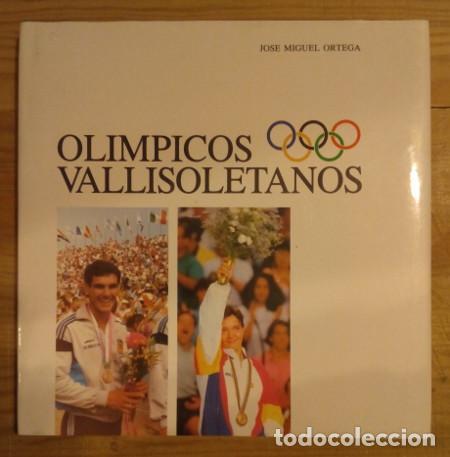 OLÍMPICOS VALLISOLETANOS - ORTEGA, JOSE MIGUEL (Libros sin clasificar)