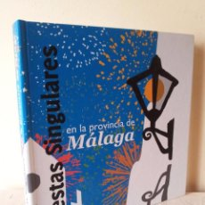 Libros: FIESTAS SINGULARES EN LA PROVINCIA DE MALAGA - 2009. Lote 75728627