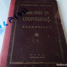 Libros: COOPERATIVA POPULAR UNIO DE COOPERADORS GRANOLLERS 1939 18 X 13. Lote 75763387