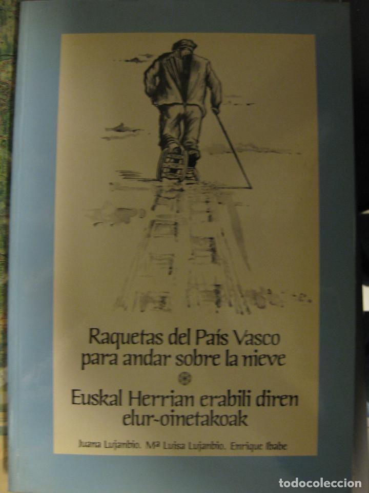 RAQUETAS DEL PAÍS VASCO PARA ANDAR SOBRE LA NIEVE- EUSKAL HERRIAN ERABILI DIREN ELUR-OINETAKOAK. (Libros sin clasificar)