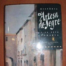 Libros: HISTORIA D'ARTESA DE SEGRE I LA SEVA COMARCA. JOSEP LLADONOSA I PUJOL. 1990. Lote 76535619