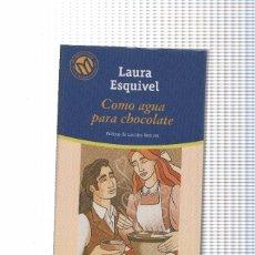 Libros: COMO AGUA PARA CHOCOLATE. Lote 76620669